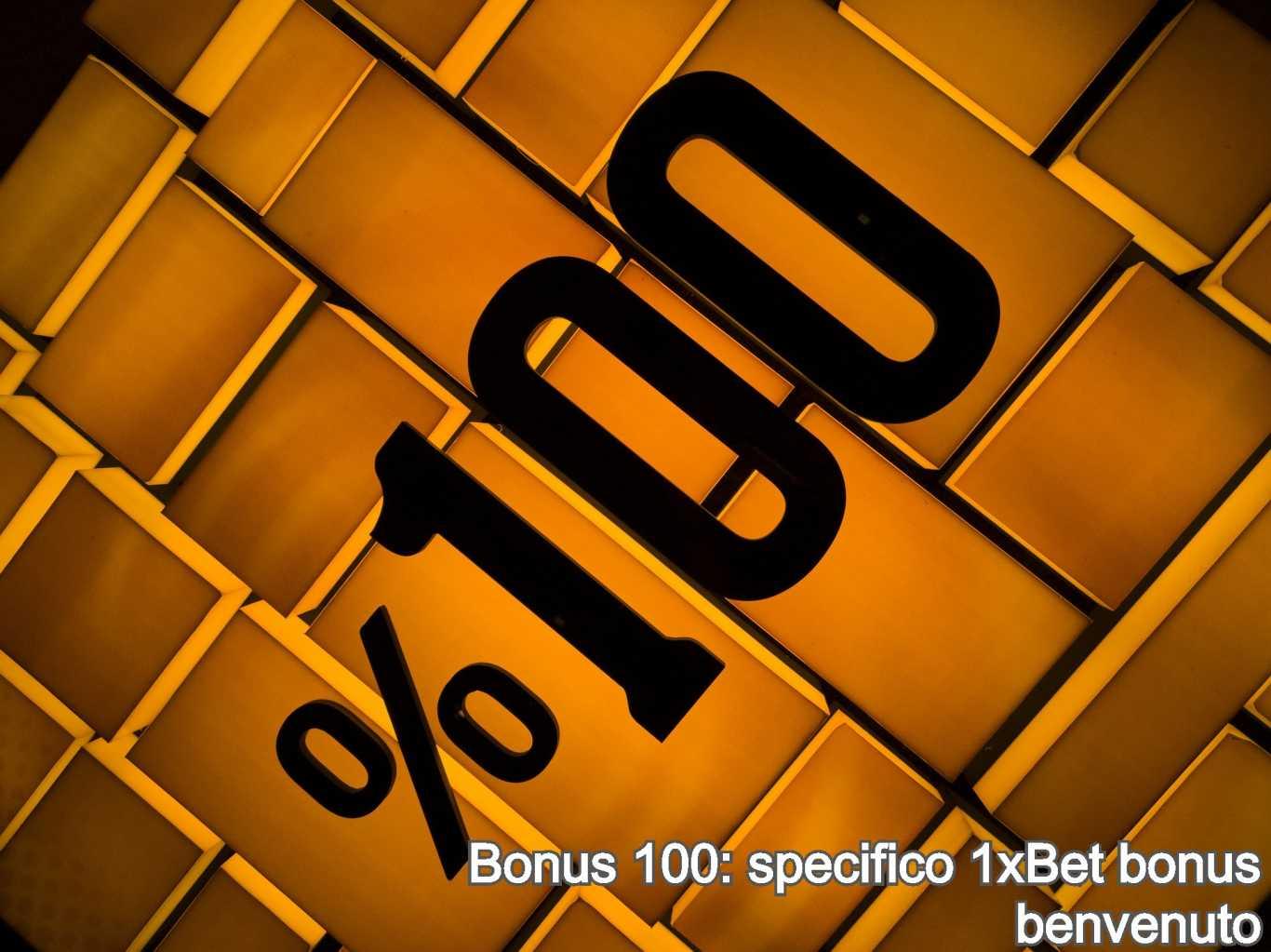 Bonus 100: specifico 1xBet bonus benvenuto